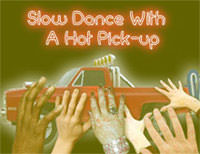 slow_dance_with_a_hot_pick_up