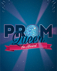 Prom Queen : The Musical